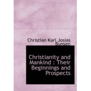 Christianity and Mankind by Christian Karl Josias Bunsen