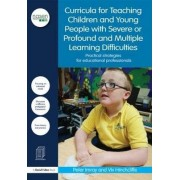A Curricula for Teaching Children and Young People with Severe or Profound and Multiple Learning Difficulties by Peter Imray