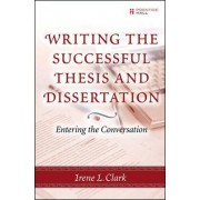 Writing the Successful Thesis and Dissertation by Irene L. Clark