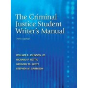 The Criminal Justice Student Writer's Manual by William A. Johnson