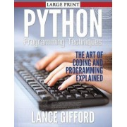 Python Programming Techniques by Lance Gifford