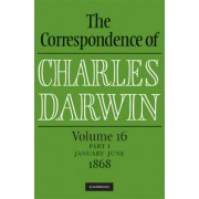The Correspondence of Charles Darwin Parts 1 and 2 Hardback: Volume 16, 1868: Parts 1 and 2 by Charles Darwin
