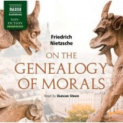 On the Genealogy of Morals by Friedrich Wilhelm Nietzsche