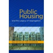 Public Housing and the Legacy of Segregation by Director Margery Austin Turner