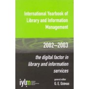 International Yearbook of Library and Information Management, 2002-2003 by Gary. E. Gorman