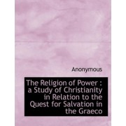 The Religion of Power by Anonymous