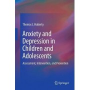 Anxiety and Depression in Children and Adolescents by Thomas J. Huberty