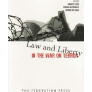 Law and Liberty in the War on Terror by Andrew Lynch