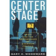 Center Stage by Gary C. Woodward