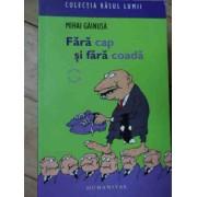 Fara Cap Si Fara Coada - Mihai Gainusa