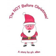 The Not Before Christmas!