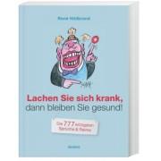 Humorbuch: Lachen Sie sich krank, dann bleiben Sie gesund