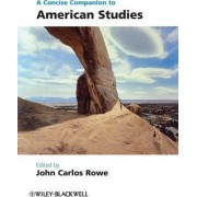 A Concise Companion to American Studies by John Carlos Rowe