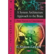 System Architecture Approach to the Brain by L. Andrew Coward