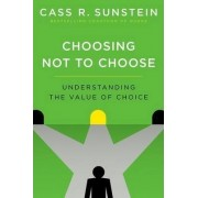 Choosing Not to Choose by Cass R. Sunstein