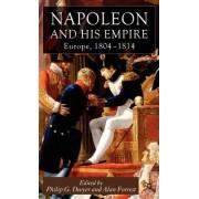 Napoleon and His Empire: Europe, 1804-1814