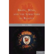 Brain, Mind, and the Structure of Reality by Paul L. Nunez