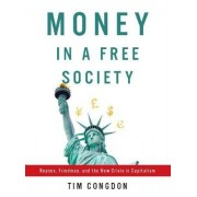 Money in a Free Society by Tim Congdon