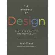 The Business of Design: Balancing Creativity and Profitability, Hardcover