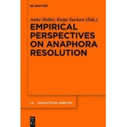 Empirical Perspectives on Anaphora Resolution by Anke Holler