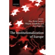 The Institutionalization of Europe by Alec Stone Sweet