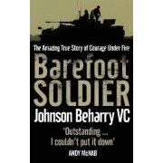 Barefoot Soldier by Johnson Beharry