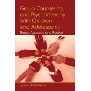 Group Counseling and Psychotherapy with Children and Adolescents by Zipora Shechtman