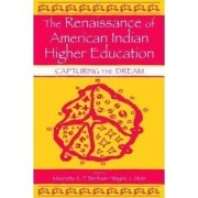 The Renaissance of American Indian Higher Education by Wayne J. Stein