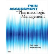 Pain Assessment and Pharmacologic Management by Chris Pasero