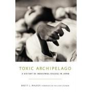 Toxic Archipelago by Brett L. Walker