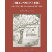 Sunshine Tree and Other Tales from Around the World by Wendy Heller