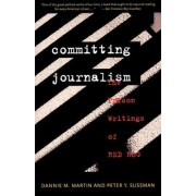 The Committing Journalism by Dannie M. Martin