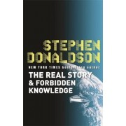 The Real Story and Forbidden Knowledge: v. 1 by Stephen Donaldson