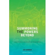 Summoning the Powers Beyond by Jay Dobbin