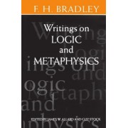 Writings on Logic and Metaphysics by F. H. Bradley