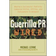 Guerrilla PR Wired by Michael Levine