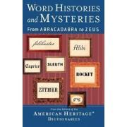 Word Histories and Mysteries by Editors Of The American Heritage Dictionaries