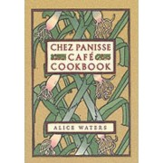 Chez Panisse Cafe Cookbook by Alice L. Waters