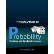 Introduction to Probability, Statistics, and Random Processes by Hossein Pishro-Nik