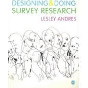 Designing and Doing Survey Research by Lesley Andres