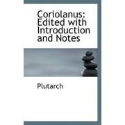 Coriolanus by Plutarch