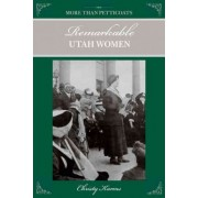 More Than Petticoats: Remarkable Utah Women by Christy Karras