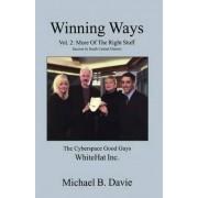 Winning Ways: More of the Right Stuff Volume 2 by Michael B. Davie