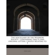 The Miscellany of the Wodrow Society by David Laing