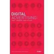 Digital Advertising: Past, Present, and Future by Daniele Fiandaca