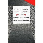 Philosophical Hermeneutics and Literary Theory by Joel Weinsheimer