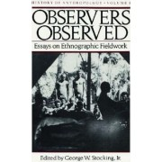 Observers Observed by George W. Stocking