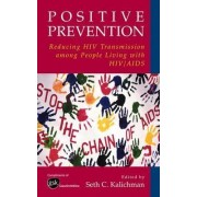 Positive Prevention by Seth C. Kalichman