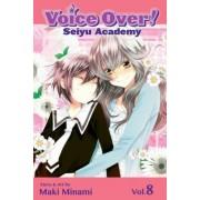 Voice Over!: Seiyu Academy, Volume 8 by Maki Minami
