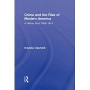 Crime and the Rise of Modern America by Kristofer Allerfeldt